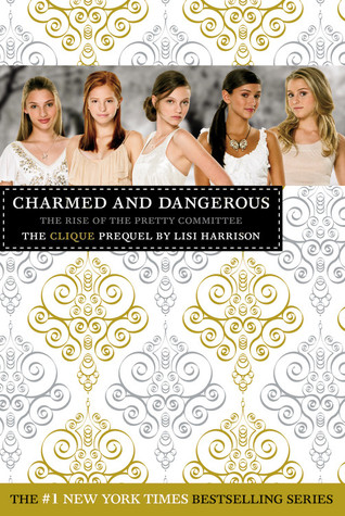Charmed and Dangerous by Lisi Harrison