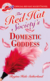 The Red Hat Society's Domestic Goddess (Red Hat Society, #1)