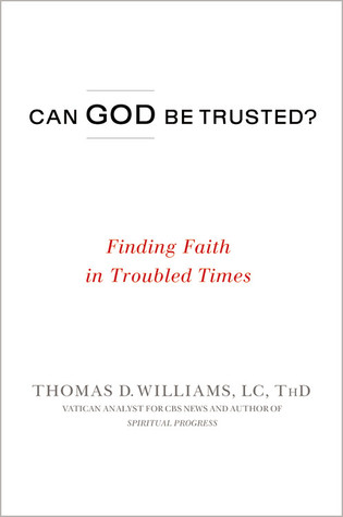 Can God Be Trusted?: Finding Faith in Troubled Times