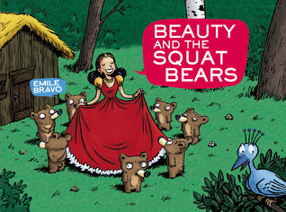 Beauty and the Squat Bears by Émile Bravo