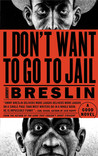 I Don't Want to Go to Jail by Jimmy Breslin
