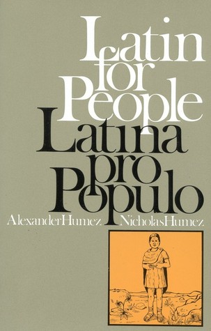 Latin for People / Latina Pro Populo by Alexander Humez