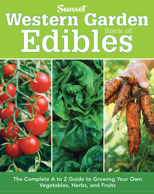 Western Garden Book of Edibles by Sunset Magazines & Books
