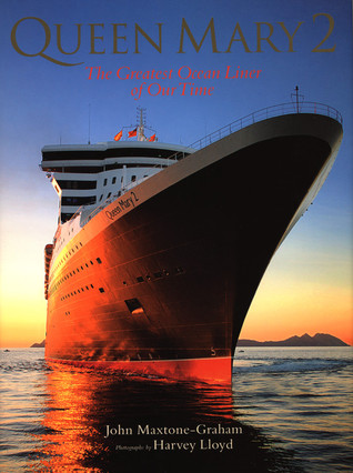 Queen Mary 2: The Greatest Ocean Liner of Our Time