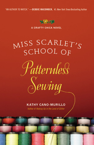 Miss Scarlet's School of Patternless Sewing by Kathy Cano-Murillo