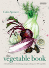 The Vegetable Book: A Detailed Guide to Identifying, Using & Cooking Over 100 Vegetables