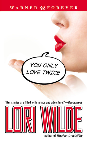 You Only Love Twice by Lori Wilde