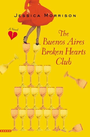 The Buenos Aires Broken Hearts Club by Jessica Morrison