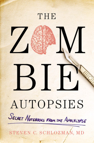 The Zombie Autopsies by Steven Schlozman