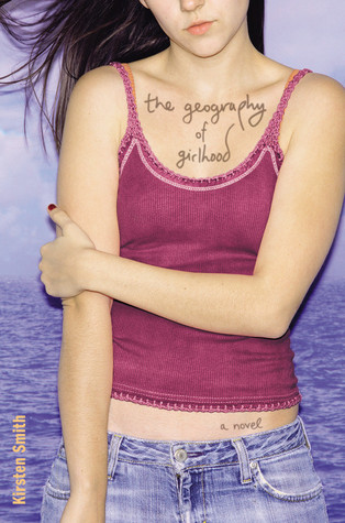 The Geography of Girlhood by Kirsten Smith