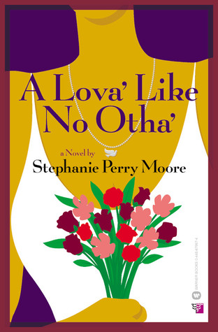 A Lova' Like No Otha' by Stephanie Perry Moore