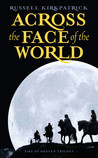 Across the Face of the World (Fire of Heaven, #1)