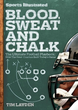 Blood, Sweat & Chalk by Tim Layden