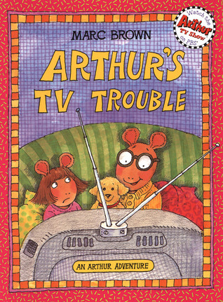 Arthur's TV Trouble (Arthur Adventure Series) by Marc Brown