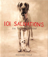 101 Salivations: For the Love of Dogs