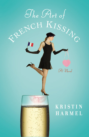 The Art of French Kissing by Kristin Harmel