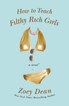 How to Teach Filthy Rich Girls by Zoey Dean