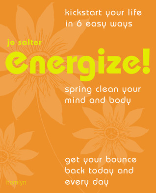 Energize!: Spring Clean Your Mind and Body