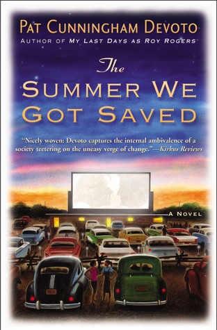 The Summer We Got Saved by Pat Cunningham Devoto