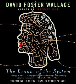 The Broom of the System by David Foster Wallace