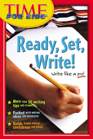 Ready, Set, Write!: A Writer's Handbook for School and Home