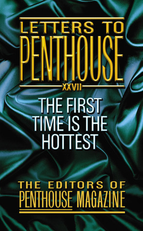 Letters to Penthouse 27: The First Time Is the Hottest (Letters to Penthouse #27)