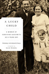 A Lucky Child: A Memoir of Surviving Auschwitz as a Young Boy