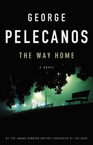 The Way Home by George Pelecanos