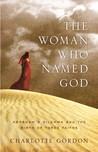 The Woman Who Named God by Charlotte Gordon