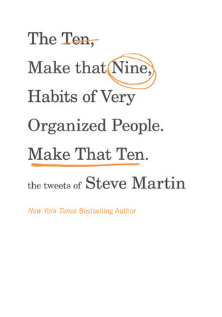 The Ten, Make That Nine, Habits of Very Organized People. Mak... by Steve Martin