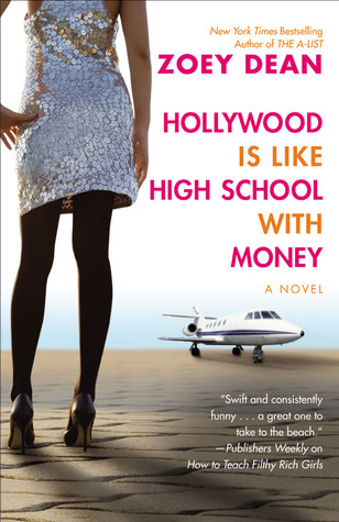 Hollywood is Like High School With Money by Zoey Dean