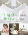 Feng Shui Life Coach: Become the Person You've Always Wanted to Be with Feng Shui