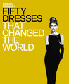 Fifty Dresses That Changed the World by Design Museum
