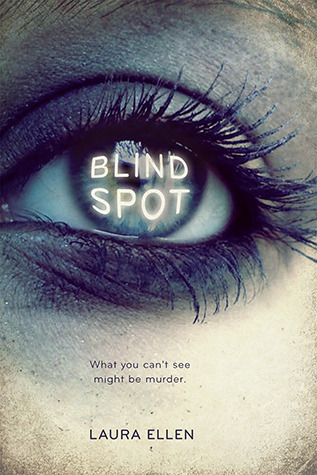 Blind Spot by Laura Ellen
