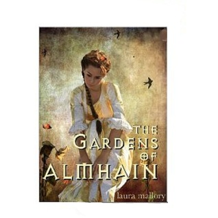 The Gardens of Almhain by Laura Mallory