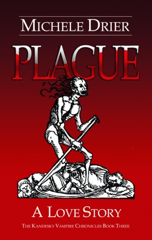 Plague: A Love Story (The Kandesky Vampire Chronicles #3)