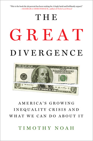 Great Divergence, The by Timothy Noah