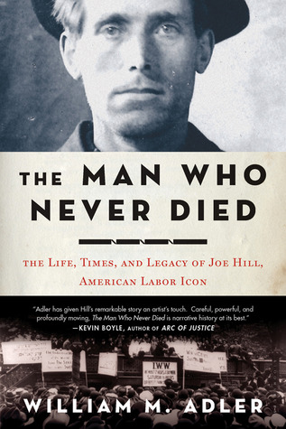 The Man Who Never Died by William M. Adler