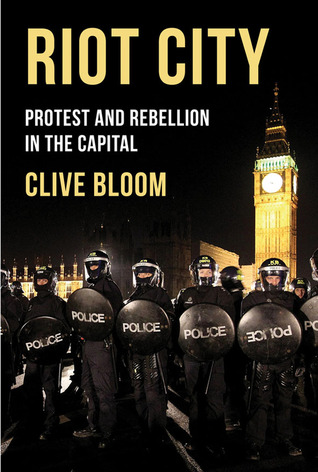 Riot City: Protest and Rebellion in the Capital