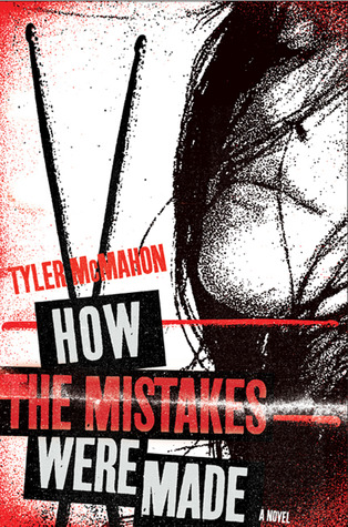 How the Mistakes Were Made by Tyler Mcmahon