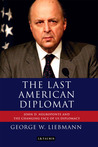 The Last American Diplomat: John D Negroponte and the Changing Face of US Diplomacy
