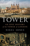 Tower: An Epic History of the Tower of London
