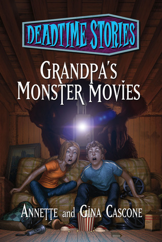 Grandpa's Monster Movies (Deadtime Stories #10)