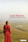Land Matters: Landscape Photography, Culture and Identity