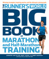 Runner's World Big Book of Marathon and Half-Marathon Training: Winning Strategies, Inpiring Stories, and the Ultimate Training Tools