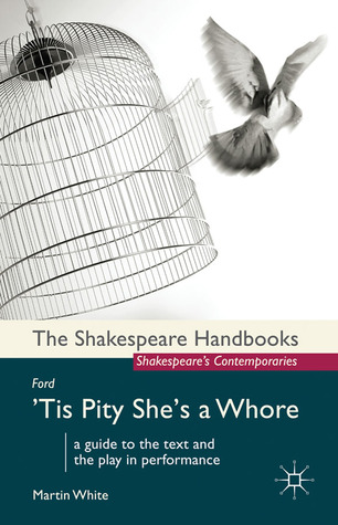 Ford: 'Tis Pity She's a Whore