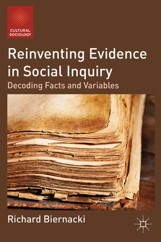 Reinventing Evidence in Social Inquiry: Decoding Facts and Variables