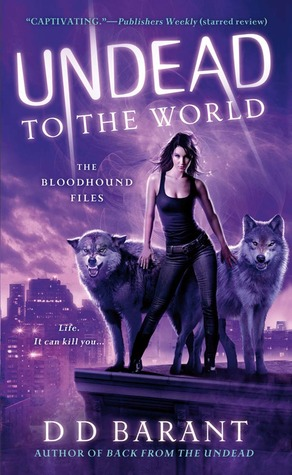 Undead to the World by D.D. Barant