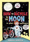 How to Bicycle to the Moon to Plant Sunflowers: A Simple but Brilliant Plan in 24 Easy Steps