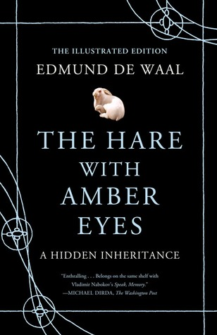 The Hare with Amber Eyes (Illustrated Edition): A Hidden Inheritance
